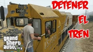 como detener el tren en GTA 5 ? - Stopping the Train GTA V - Gameplay Funny Moments & Fails