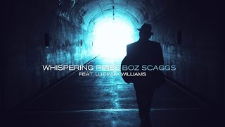 Boz Scaggs - Whispering Pines feat. Lucinda Williams - A Fool To Care
