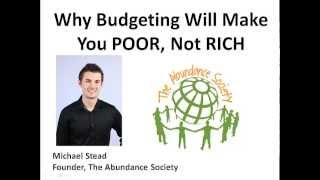 Why Budgeting Will Make You Poor, Not Rich