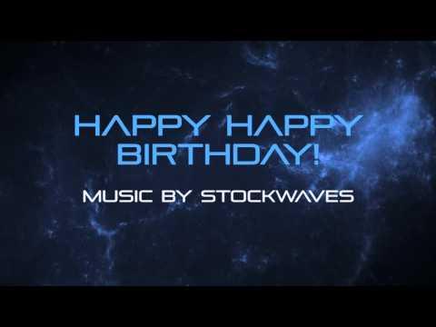 Happy Happy Birthday! - Royalty Free Birthday Music by Stockwaves