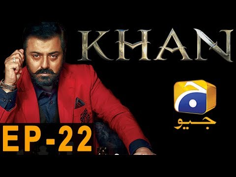 KHAN - Episode 22 - Har Pal Geo