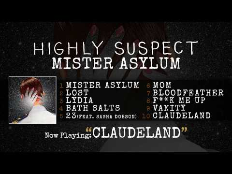 Highly Suspect - Claudeland [Audio Only]