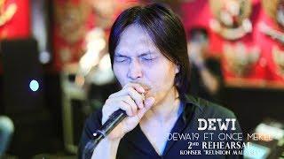 "Dewa19 Feat Once - Dewi | 2nd Rehearsal Konser ""Reunion Malaysia"""