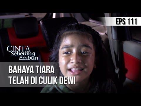 CINTA SEBENING EMBUN - Bahaya Tiara Telah Di Culik Dewi [9 JULI 2019]