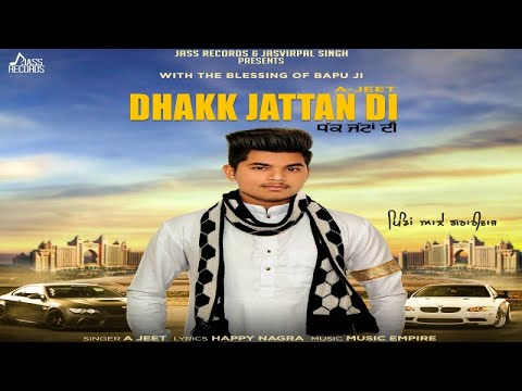Dhakk Jattan Di Full Video Song - A Jeet | Mp3 Song