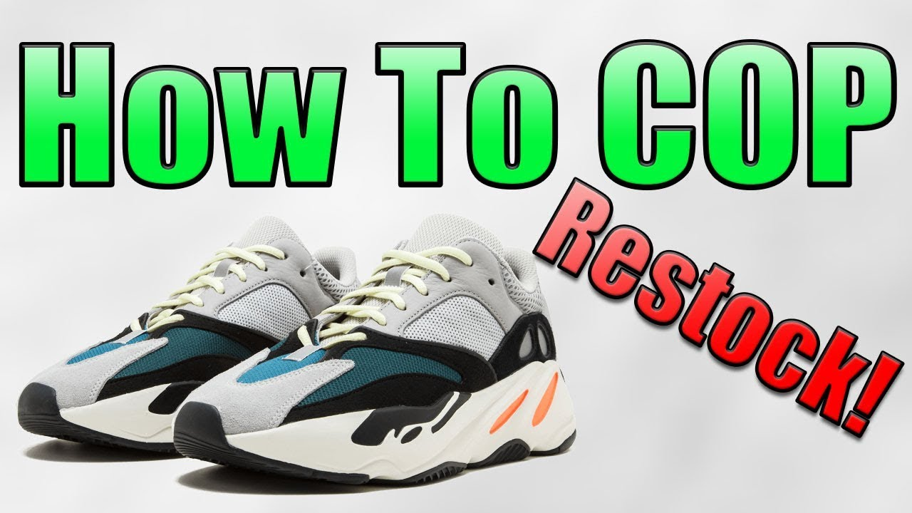 24f540c753784 How To Cop YEEZY 700 WAVE RUNNER RESTOCK!