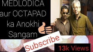 Melodica By Manish Solanki, Dholak By Prakash Singh On Octapad