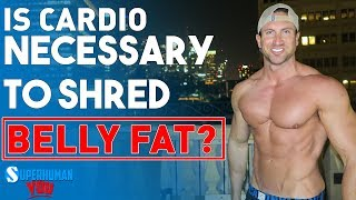Is Cardio Necessary To SHRED Belly Fat ? | HOW TO BURN FAT FASTER! |