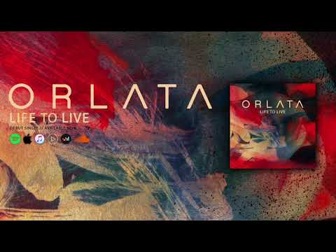 ORLATA - 'Life to Live' [OFFICIAL AUDIO]