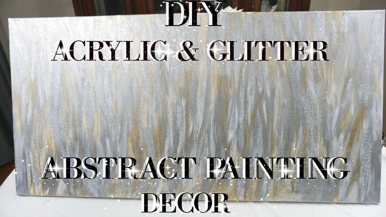DIY ACRYLIC AND GLITTER ABSTRACT PAINTING WALL ART DECOR ...
