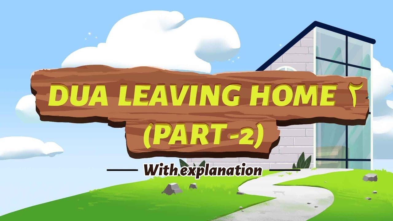 Download Part 2 | Another Dua For when leaving home | Understand & Memorize Duas The Easy Way | 25A