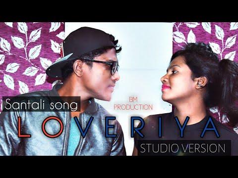 New santali song//LOVERIYA//Studio Version