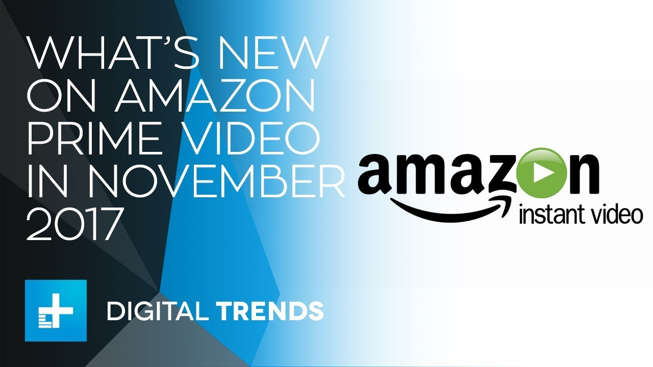 Here's What's New On Amazon Prime Video In November 2017