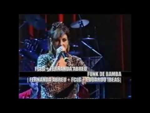 34 - Fernanda Abreu + Funk Como Le Gusta no programa Música Brasileira Multishow em