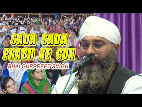 Sada Sada Prabh Ke Gun   Bhai Gurpreet Singh (Rinku Vir Ji Bombay Wale)
