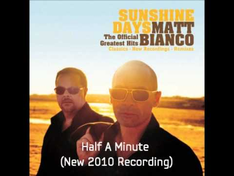 Matt Bianco  Half a Minute New 2010 Recording HQ Audio