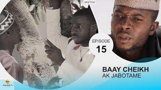 BAAY CHEIKH AK DIABOTAME - Episode 15