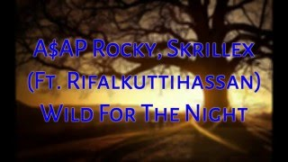 A$AP Rocky, Skrillex Ft  Rifalkuttihassan -  Wild For The Night Ringtone