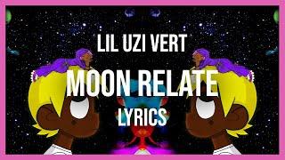 Lil Uzi Vert - Moon Relate (Lyrics)