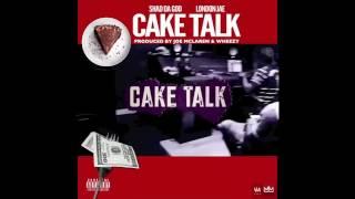 London Jae - Cake Talk - feat - Shad Da god Prod By Joe McLaren & Wheezy