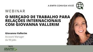 O Mercado de Trabalho para Relações Internacionais com Giovanna Vallerim, account manager da 99jobs