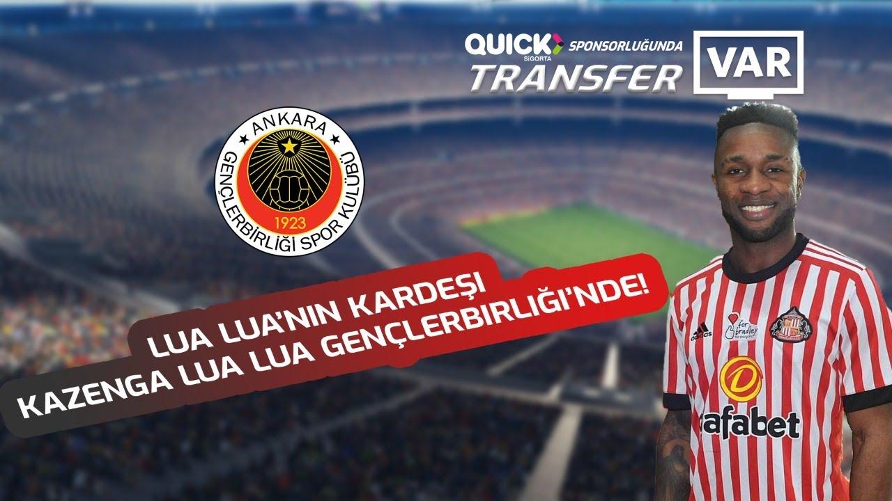 Lua Lua'nın kardeşi Kazenga Lua Lua Gençlerbirliği'nde! Tüm detayları ile #TransferVAR'da...