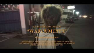 Gambar cover JOE MILLION x DANGERDOPE - WARTA MERTA (OFFICIAL VIDEO CLIP)