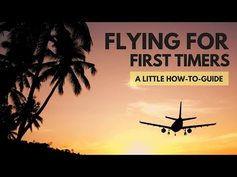 FLYING FOR FIRST TIME? All our tips for flying, how to prepare for a flight & traveling to airport