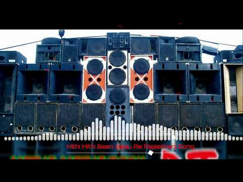 Mithi Mithi Been Bajaun Re || DJ Song || Rajasthani || Remix By Bass And Trap Dj