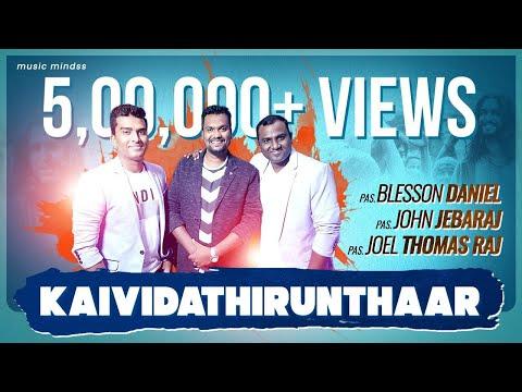 Kaividathirunthaar-Pr.Blesson Daniel,Eva.John Jebaraj,Eva.Joel Thoms Raj- Tamil Christian Song HD