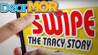 "Dear MOR: ""Swipe"" The Tracy Story 05-03-17"