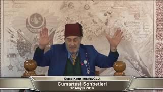 Üstad Kadir Mısıroğlu ile Cumartesi Sohbetleri (12.05.2018 / Sezon Sonu)
