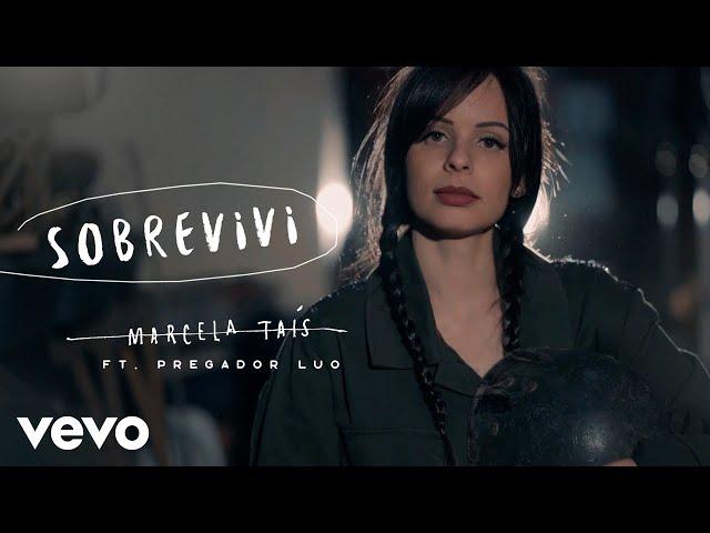 Marcela Tais - Sobrevivi ft. Pregador Luo