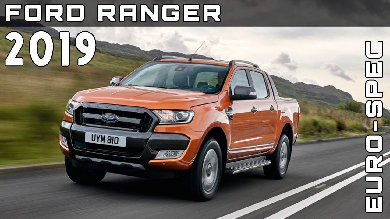 2019 ford ranger euro spec review rendered price specs release date