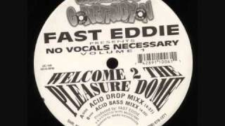 Fast Eddie - Welcome 2 The Pleasure Dome (Acid Drop Mix).wmv Underground COnstruction