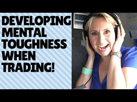 How do you manage your emotions and develop mental toughness when trading?