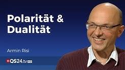 Polarität & Dualität - Einheit ist nicht gleich Ganzheit | Teil 1 | Armin Risi | QS24 18.04.2020