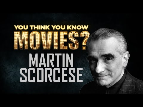 Martin Scorsese - You Think You Know Movies?