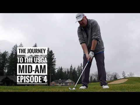 The Journey To The USGA Mid-Amateur - Episode 4