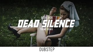Over Jack - Dead Silence (Theme Song Remix)