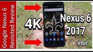 Google Nexus 6 Revisited Review 2017 (4K) | 7.0 Update | Camera | Performance