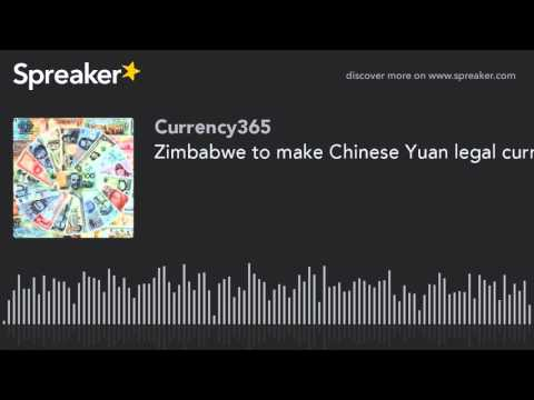 Zimbabwe to make Chinese Yuan legal currency