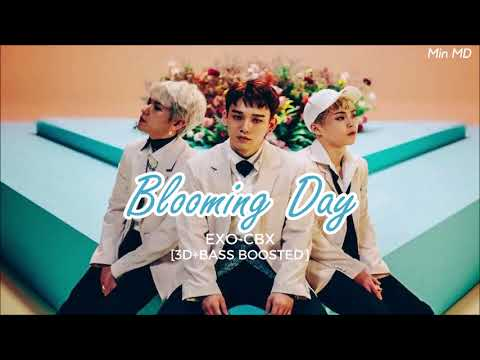 [3D+BASS BOOSTED] EXO CBX (엑소-첸백시) - BLOOMING DAY | Min MD