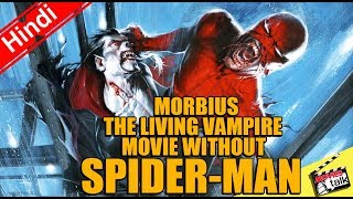 morbius the living vampire movie without spider man explained in hindi