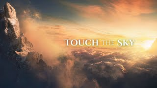 Ambient Fantasy Music ''Touch The Sky'' | Inspired by LOTR & Jeremy Soule