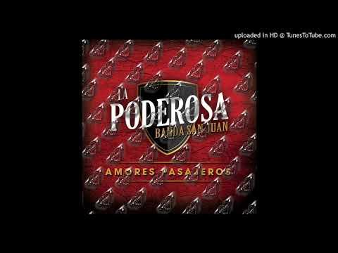 La Poderosa Banda San Juan Amores Pasajeros