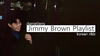 ♫ Artist Spotlight: Jimmy Brown (16 songs) // korean underground r&b
