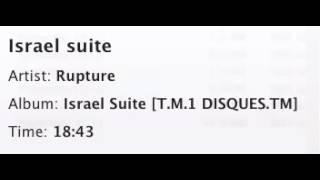Israel Suite   RUPTURE ft  Georges Locatelli and Sylvain Krief
