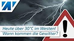 Wann kommen die Gewitter? Zum Abend bis 31°C heiß und viel Sonnenschein! Im äußersten Osten Wolken!