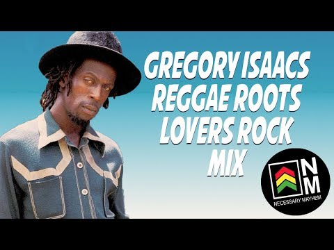 Gregory Isaacs - Reggae Roots Lovers Rock Mix 2018